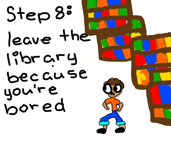 Step 7:Sellthosebooksandgotothelibraryinstead