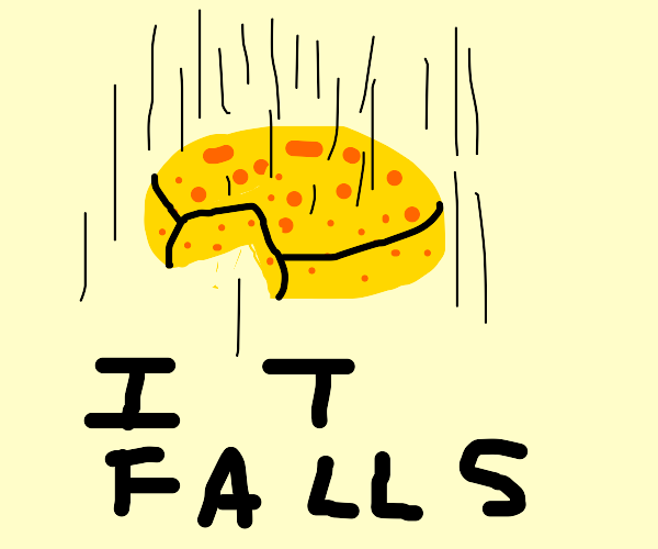 THE CHEESE, IT FALLS