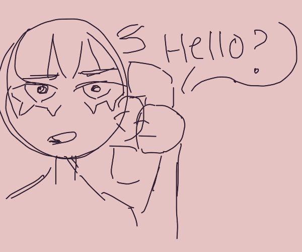 """""""Hello?"""" says someone over the telephone."""