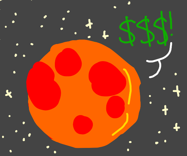 planet has a lot of money