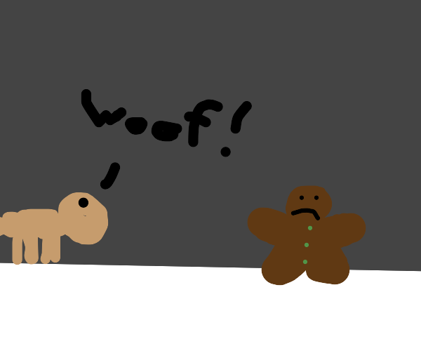 Dog chases Gingerbread Man