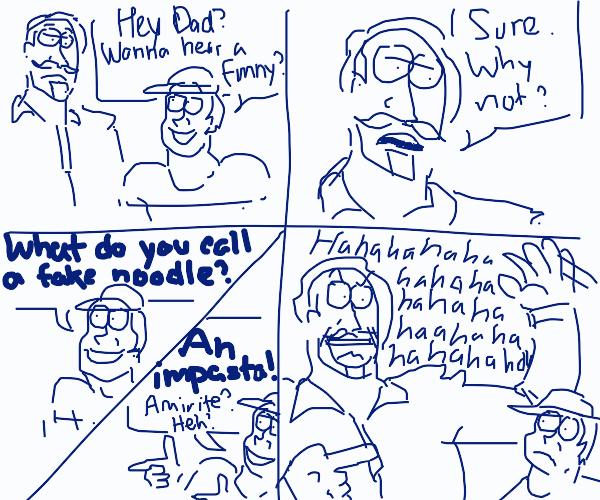 Son telling his father the impasta joke