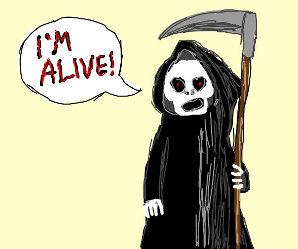 Death swears he is alive
