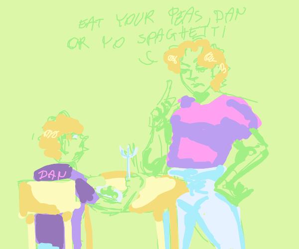 Eat your peas, Dan. Or no spaghetti