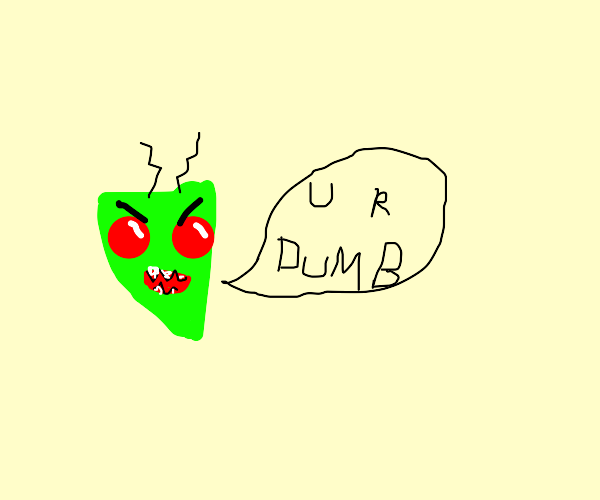 Invader Zim thinks you are dumb