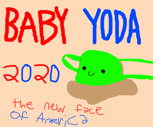 baby yoda for president 2020