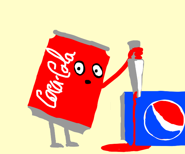 The killer is you CocaCola,you killed Pepsi