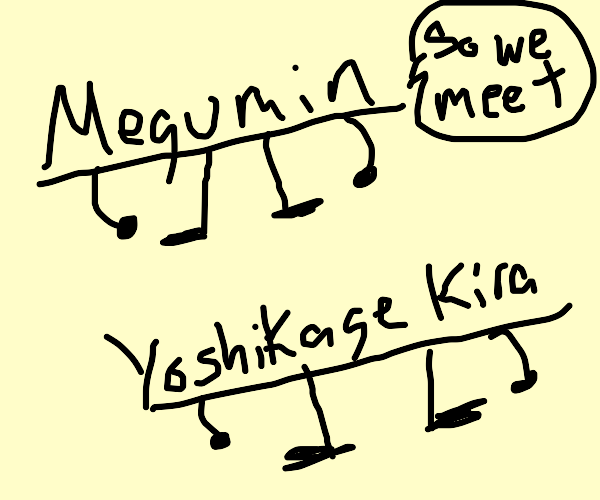 Megumin meets Yoshikage Kira