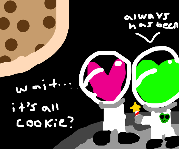 Huh. It is all COOKIE, frog? Always has been.