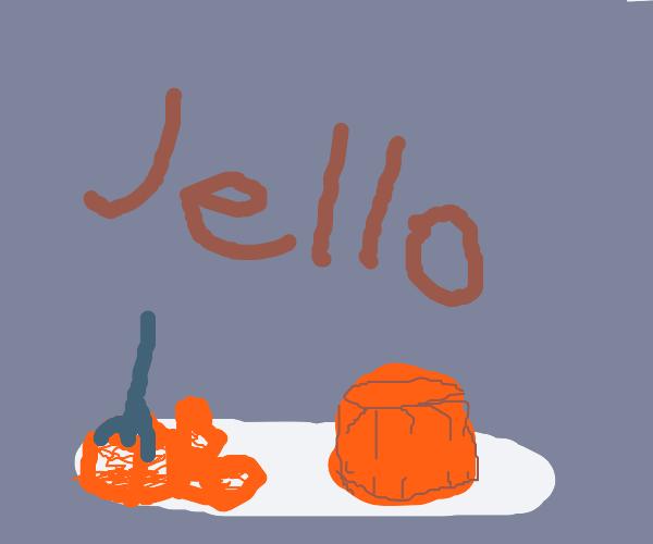 Jello!