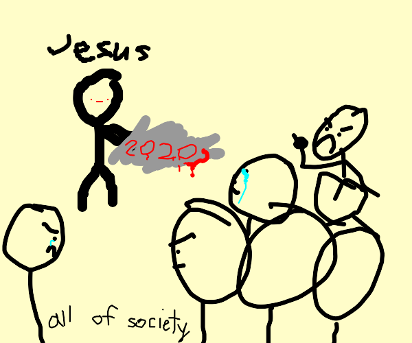 jesus with 2020 and people staring at him