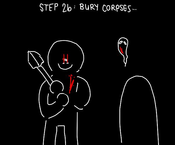 Step 25: Get revenge on your killers