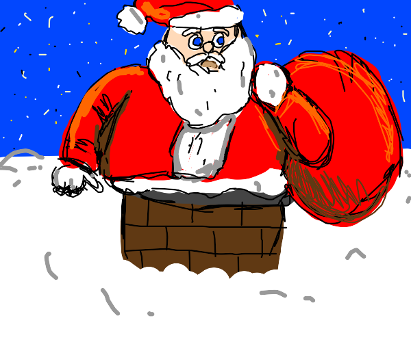 Chimney is too small, OR IS SANTA TOO FAT?