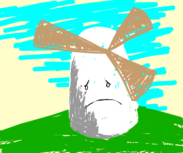 Sad windmill