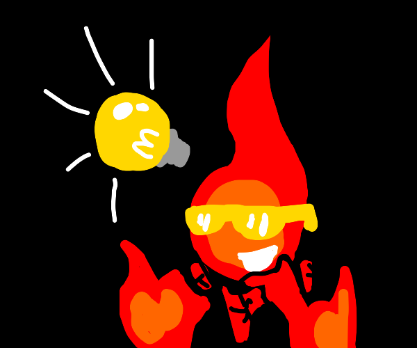 Cool fire guy has an idea!