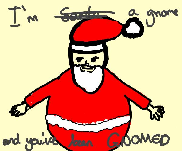 Santa has GNOMED you!