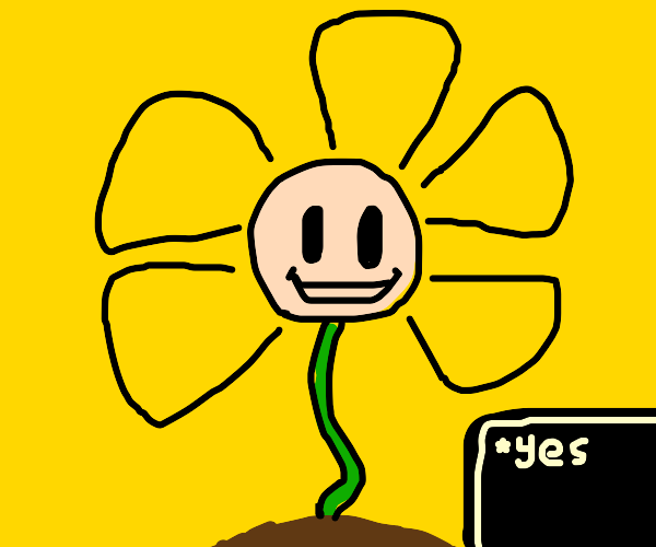 Flowey say yes