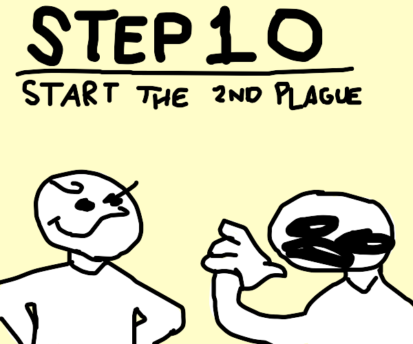 Step 9: Get everybody else sick