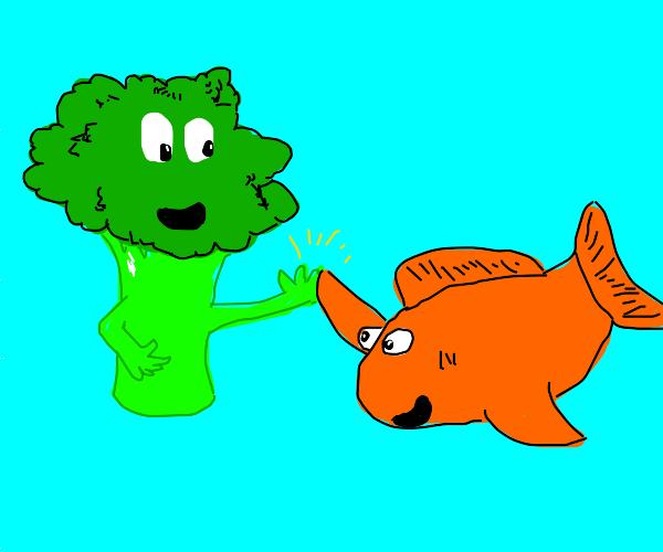 brocoli and fishe are frens