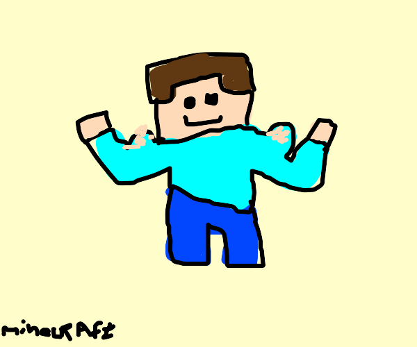 Steve from minecraft is really strong