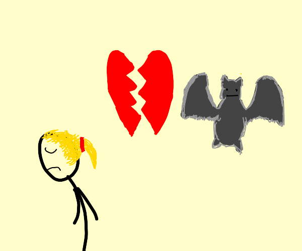 Broken relationship with my bat bf