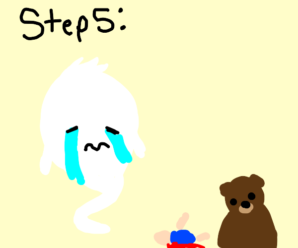 step 4: instantly die (to a teddy bear)