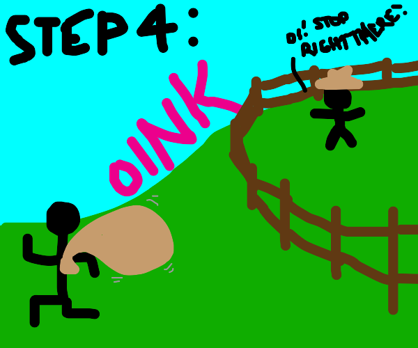 Step 3: Plan a pig heist