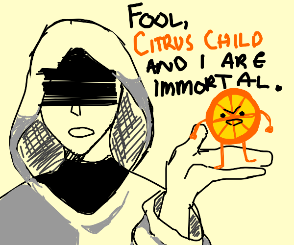 Citrus child and I are immortal beings