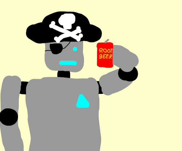 robot pirate drinking root beer