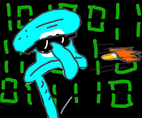 Squidward's in the Matrix now. Save him!