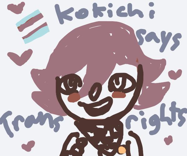 Kokichi says trans rights!