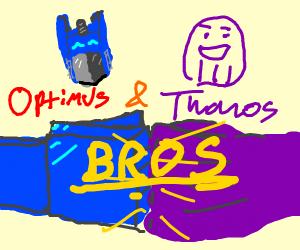 thanos and optimus prime are bros