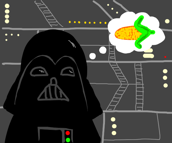 Darth Vader thinks of corn.