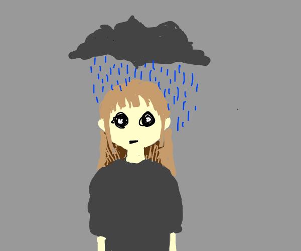 a cloud raining over my head