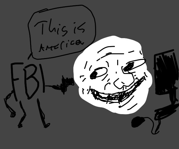 A FBI D doing FBI open up to trollfaces house