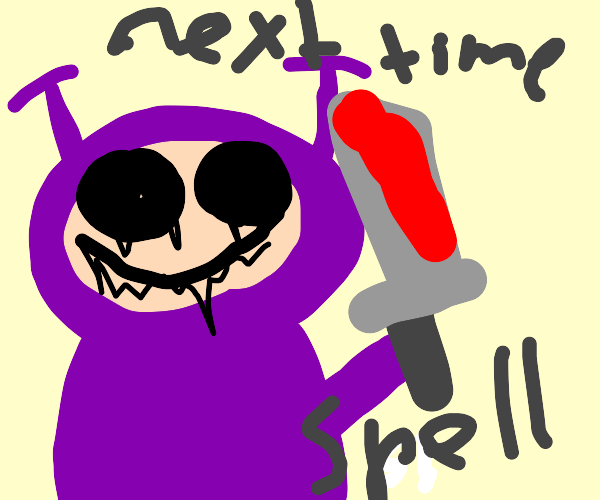 Purple Teletubby murders you for bad spelling