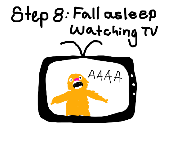 Step 7: watch a show on tv