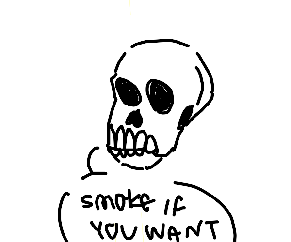 Skull wouldn't mind if you smoked