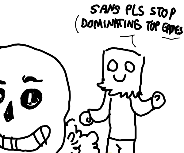 user is tired of sans dominating top games