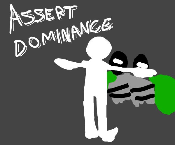 asserting dominance over criminals