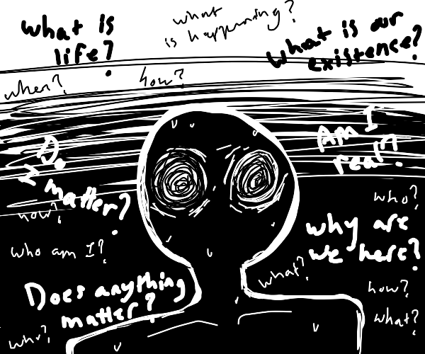 Massive existential crisis