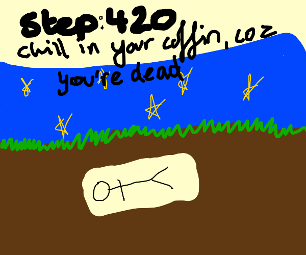 Step 309: I mean,you're dead,what can you do?