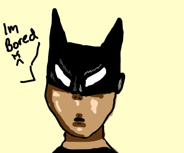 Batman is Bored