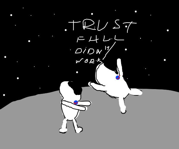 Failed trust fall on the moon