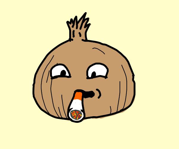 onion smokin'!!