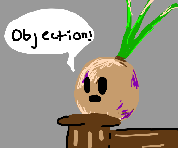 A turnip judge shouting objection.