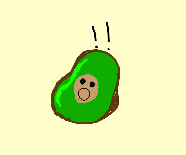 avocado is surprised!!