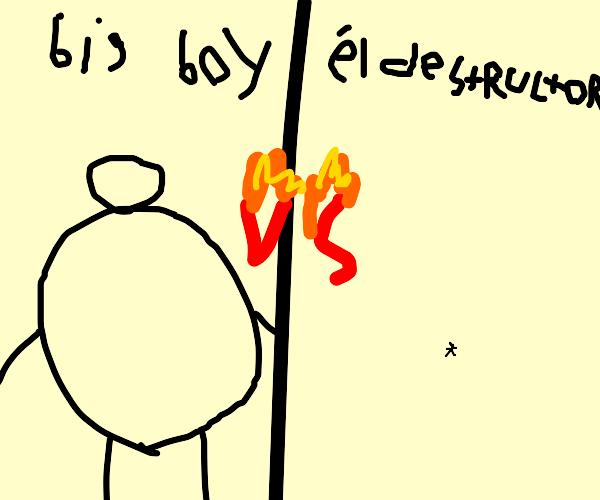 Fighting a big boy. Watch out!