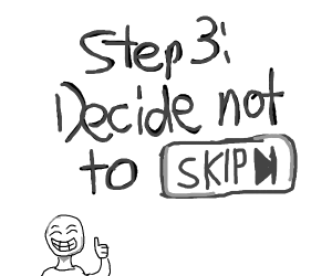 step 2: skip again