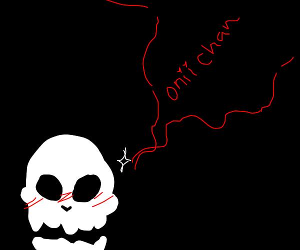 """skeleton saying """"onii chan"""""""